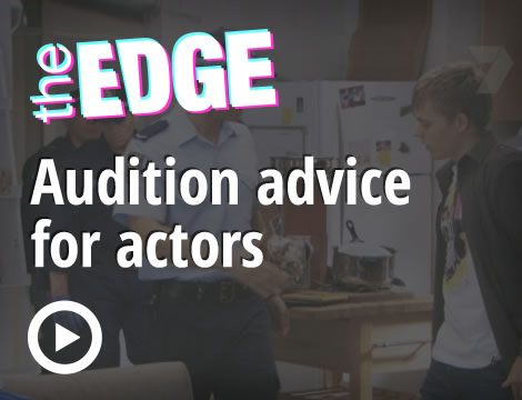 The Edge: Audition advice for actors